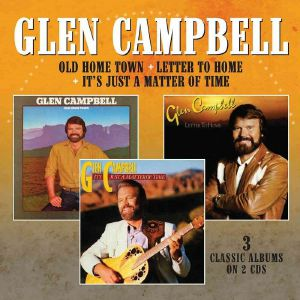 CAMPBELL, Glen - Old Home Town/Letter To Home/It's Just A Matter Of Time