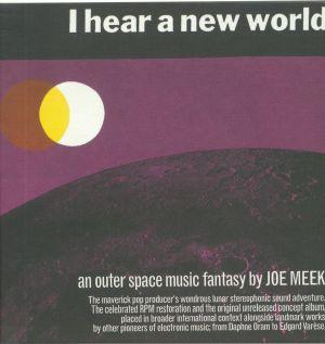 MEEK, Joe - I Hear A New World/The Pioneers Of Electronic Music