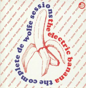 ELECTRIC BANANA, The - The Complete De Wolfe Sessions Clamshell