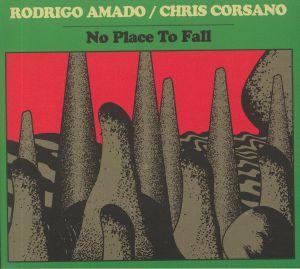AMADO, Rodrigo/CHRIS CORSANO - No Place To Fall