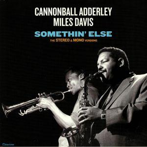 ADDERLEY, Cannonball/MILES DAVIS - Somethin' Else: The Stereo & Mono Versions