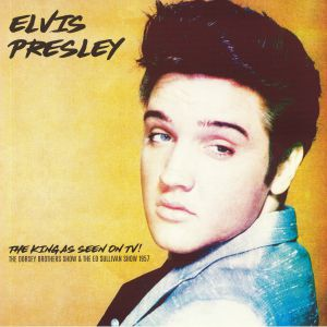 PRESLEY, Elvis - The King As Seen On TV! The Dorsey Brothers Show & The Ed Sullivan Show 1957