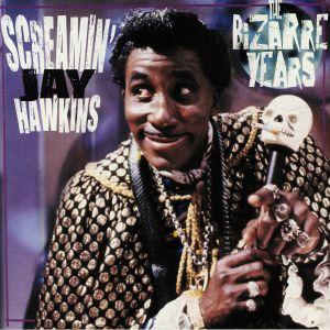SCREAMIN JAY HAWKINS - The Bizarre Years
