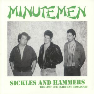 MINUTEMEN - Sickles & Hammers: The Lost 1981 Mabuhay Broadcast