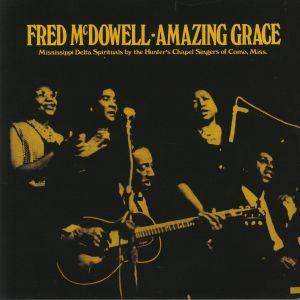 McDOWELL, Fred - Amazing Grace