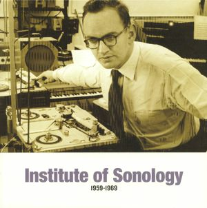 VARIOUS - Institute Of Sonology 1959-1969