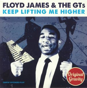 JAMES, Floyd & THE GT's - Keep Lifting Me Higher EP