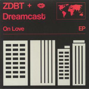ZDBT/DREAMCAST - On Love EP