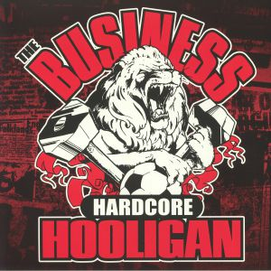 BUSINESS, The - Hardcore Hooligan (reissue)