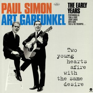 SIMON, Paul/ART GARFUNKEL - Two Young Hearts Afire With The Same Desire: The Early Years