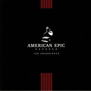 VARIOUS - American Epic (Soundtrack)
