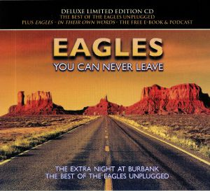 EAGLES - You Can Never Leave (Deluxe Edition)