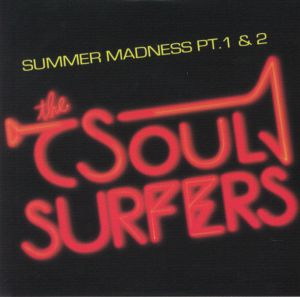 SOUL SURFERS, The - Summer Madness Part 1 & 2