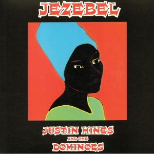 HINES, Justin & THE DOMINOES - Jezebel (reissue)