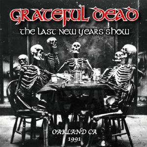 GRATEFUL DEAD - The Last New Years Show Oakland CA 1991