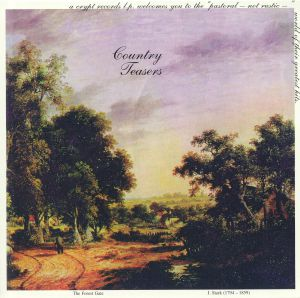 COUNTRY TEASERS - Pastoral Not Rustic World Of Their Greatest Hits (reissue)