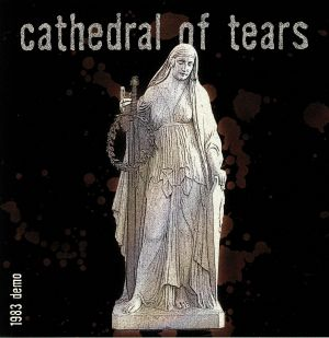 CATHEDRAL OF TEARS - 1983 Demo