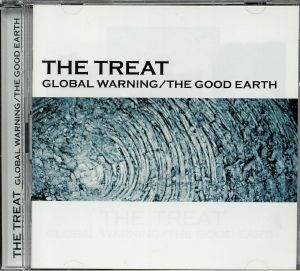 TREAT, The - Global Warning/The Good Earth
