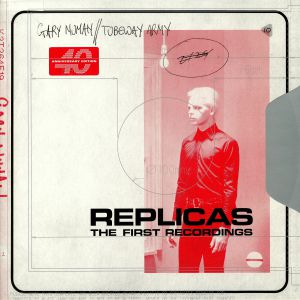 TUBEWAY ARMY/GARY NUMAN - Replicas: The First Recordings (40th Anniversary Edition)