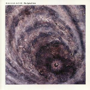 DALLAS ACID - The Spiral Arm