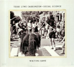 CARRINGTON, Terri Lyne/SOCIAL SCIENCE - Waiting Game