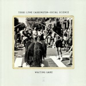 CARRINGTON, Terri Lyne/SOCIAL SCIENCE - Waiting Game