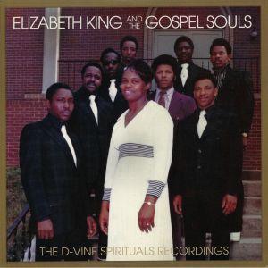 KING, Elizabeth/THE GOSPEL SOULS - The D Vine Spiritual Recordings