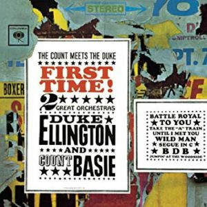 DUKE ELLINGTON ORCHESTRA/COUNT BASIE ORCHESTRA - First Time! The Count Meets The Duke