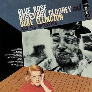 CLOONEY, Rosemary/DUKE ELLINGTON - Blue Rose