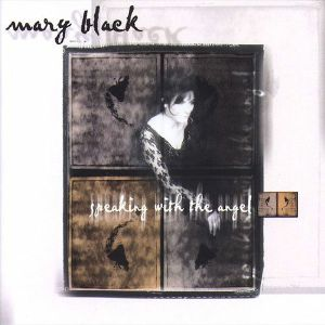 BLACK, Mary - Speaking With The Angel