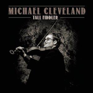 CLEVELAND, MICHAEL - Tall Fiddler