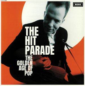 HIT PARADE, The - The Golden Age Of Pop (mono)