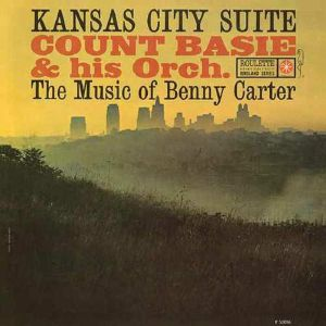 COUNT BASIE & HIS ORCHESTRA - Kansas City Suite: Music Of Benny Carter