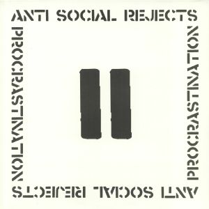 ANTI SOCIAL REJECTS - Procrastination