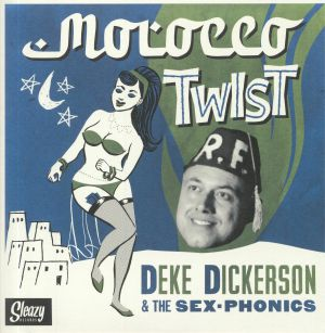 DICKERSON, Deke/THE SEX PHONICS - Morocco Twist
