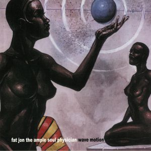 FAT JON THE AMPLE SOUL PHYSICIAN - Wave Motion (reissue)