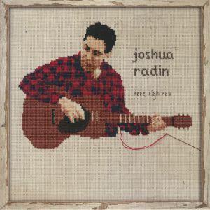 RADIN, Joshua - Here Right Now