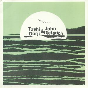 DORJI, Tashi/JOHN DIETERICH - Midden