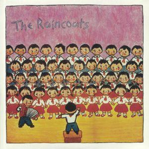 RAINCOATS, The - The Raincoats: 40th Anniversary Edition