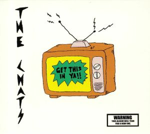 CHATS, The - Get This In Ya (reissue)