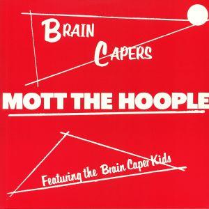 MOTT THE HOOPLE - Brain Capers (reissue)
