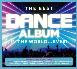 VARIOUS - The Best Dance Album In The World Ever!