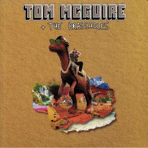 McGUIRE, Tom & THE BRASSHOLES - Tom McGuire & The Brassholes