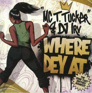 MC T TUCKER/DJ IRV - Where Dey At