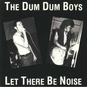 DUM DUM BOYS, The - Let There Be Noise