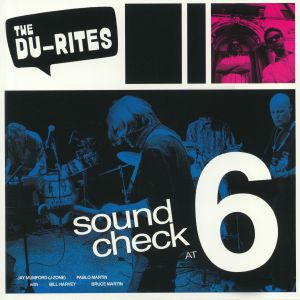 DU RITES, The - Sound Check At 6: Recorded Live!