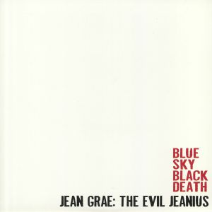 GRAE, Jean/BLUE SKY BLACK DEATH - The Evil Jeanius