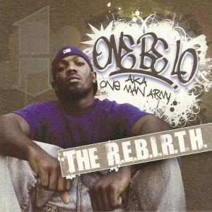 ONE BE LO aka ONE MAN ARMY - The REBIRTH