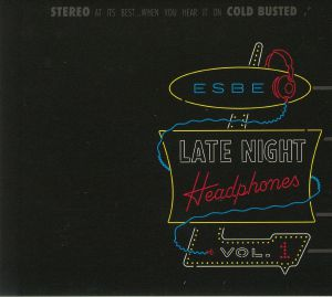 ESBE - Late Night Headphones Vol 1