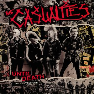 CASUALTIES, The - Until Death: Studio Sessions